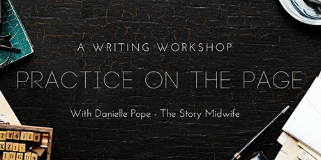 Practice On The Page: A Writing Workshop with Danielle Pope tickets