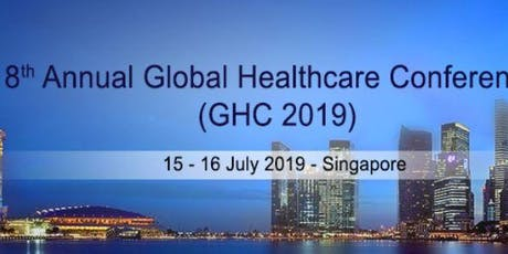 8th Annual Global Healthcare Conference (GHC 2019) tickets