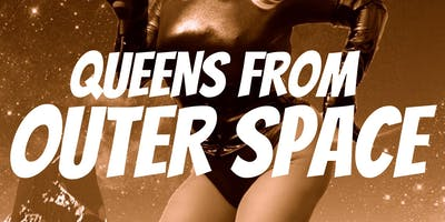The Loco Cabaret: Queens From Outer Space