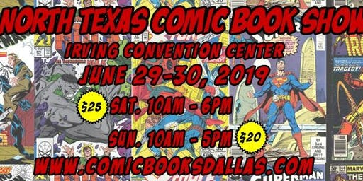 North Texas Comic Book Show  June 29th & 30th, 2019 - Comic con in Dallas
