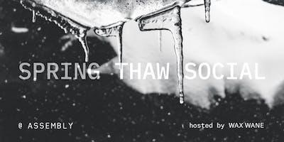 Spring Thaw Social