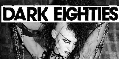 The Dark Eighties