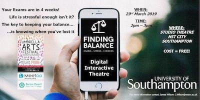 Digital Interactive Theatre: FINDING BALANCE