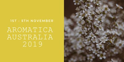 Aromatica Australia 2019 1 - 5 November 2019 Tweed Heads Gold Coast Qld