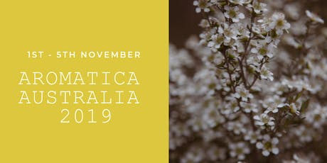 Aromatica Australia 2019 1 - 5 November 2019 Tweed Heads Gold Coast Qld tickets