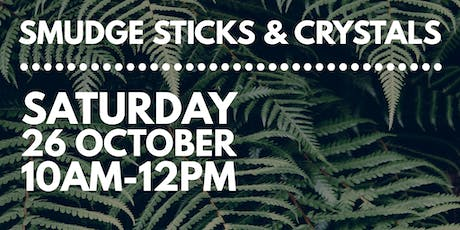 Smudge Sticks & Crystals Workshop tickets