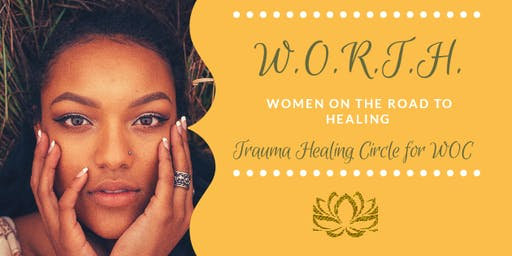 WORTH: Trauma Healing Circle for WOC