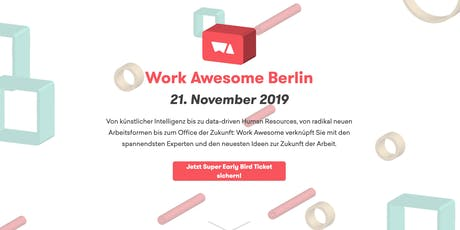 Work Awesome Berlin 2019 – A Day On the Future of Work tickets
