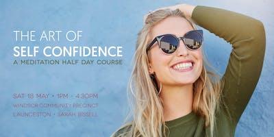 The Art of Self Confidence - A Meditation Half-Day Course (Launceston)