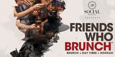 Friends Who Brunch tickets