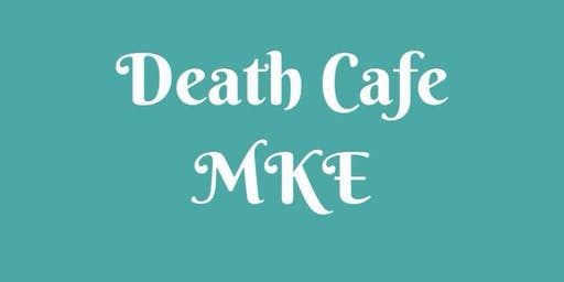 Death Cafe MKE Meet Up