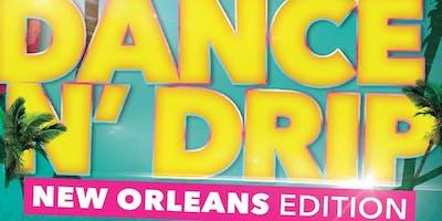 Dance N Drip NOLA