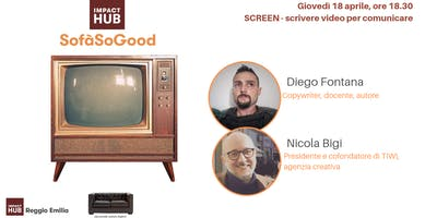 SofàSoGood - SCREEN, scrivere video per comunicare