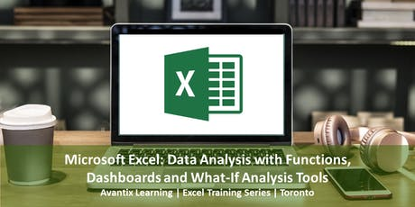 Microsoft Excel Training Course Toronto (Data Analysis with Functions, Dashboards and What-If Analysis Tools) tickets