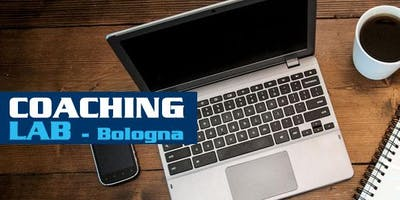 COACHING LAB Bologna - Laboratorio di pratica di Coaching