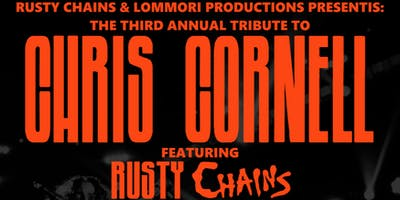 3rd Annual Chris Cornell tribute featuring Rusty Chains