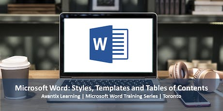 Microsoft Word Training Course Toronto (Styles, Templates and Tables of Contents) tickets