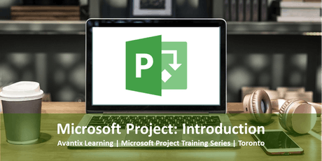 Microsoft Project Training Course Toronto (Introduction) | Beginner MS Project Classes tickets