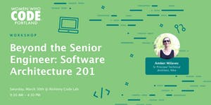 Beyond the Senior Engineer: Software Architecture 201