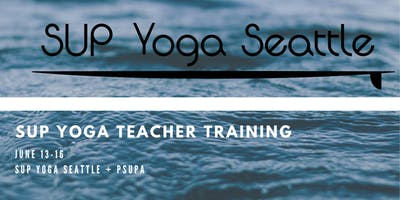 SUP Yoga Seattle + PSUPA Teacher Training