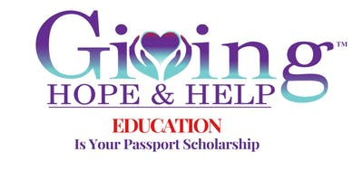 Giving Hope & Help 5th Annual Education Is Your Passport Scholarship Program & Fundraiser Banquet