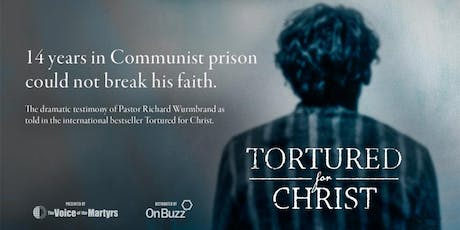 Tortured for Christ - The Movie - Hastings Screening tickets