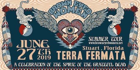 Brown Eyed Women at Terra Fermata 6/27 tickets