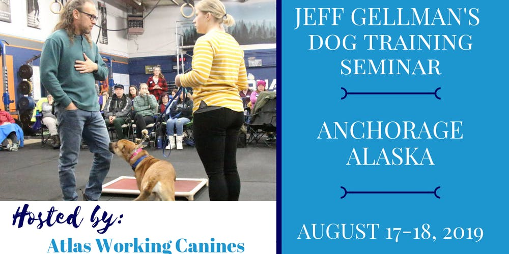 Anchorage Alaska - Jeff Gellman's Dog Training Seminar Tickets, Sat