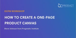 OCPM Workshop – Creating a Product Canvas to Get...