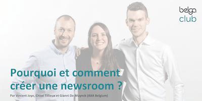 """Belga Club Event #1:  \""""Pourquoi et comment AXA a créé une newsroom?\"""" (GRATUIT)"""
