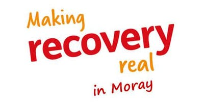 A Celebration of Making Recovery Real in Moray; 17th April 2019, 9.45am - 4.30pm, Moray College