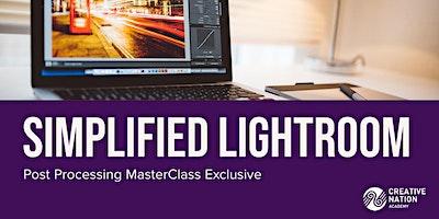 Simplified Lightroom: Post Processing MasterClass