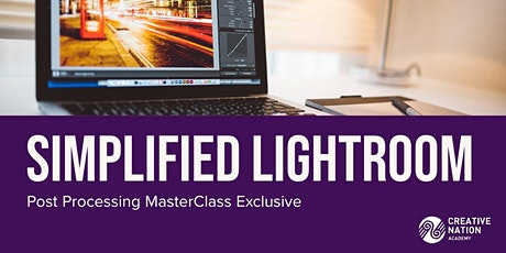 Simplified Lightroom: Post Processing MasterClass Workshop(2 days) tickets