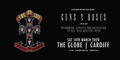 Guns 2 Roses (The Globe, Cardiff) tickets