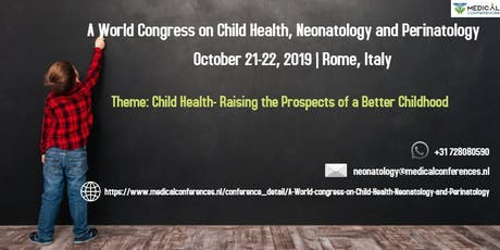 A World Congress on Child Health, Neonatology and Perinatology biglietti