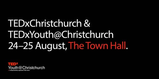 TEDxYouth@Christchurch 2019 | August 24-25