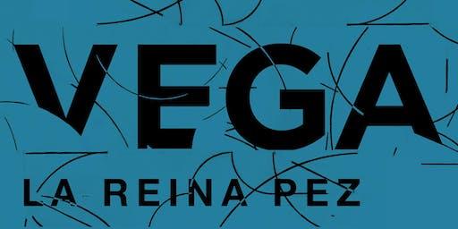 VEGA: LA REINA PEZ, MADRID, JOY ESLAVA - ENTRADAS AGOTADAS