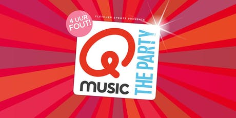 Qmusic the Party - 4uur FOUT! in Apeldoorn (Gelderland) 05-10-2019 tickets