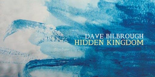 Dave Bilbrough ~ Hidden Kingdom  Concert
