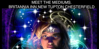Copy of MEET THE MEDIUMS TUPTON TAP,CHESTERFIELD