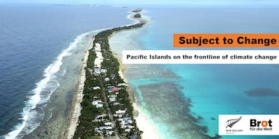 Subject to Change – Pacific Islands on the frontline of climate change