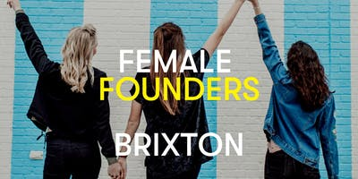 Female+Founders+Brixton%3A++Mastering+Public+Sp