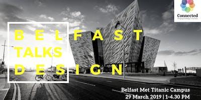 Belfast Talks Design