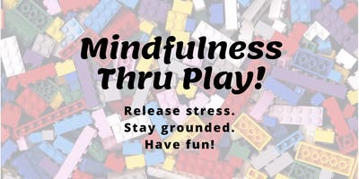 Mindfulness Thru Play Experiential Workshop