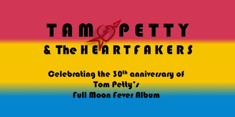 Tam Petty & The Heartfakers : 30th Anniversary of Full Moon Fever tickets