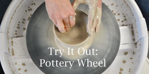Try It Out: Pottery Wheel (November 8th)