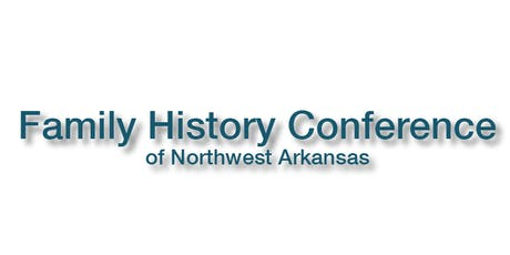 The Family History Conference of Northwest Arkansas tickets