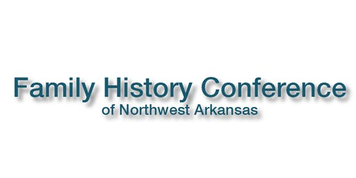 The Family History Conference of Northwest Arkansas