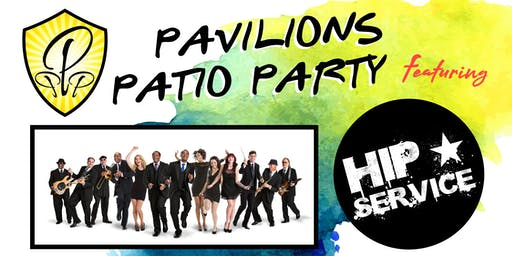 Pavilions Patio Party (Featuring Hip Service)