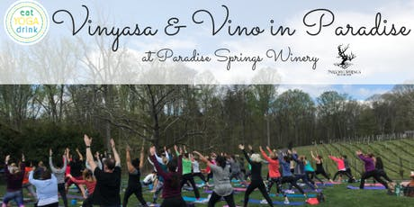 Vinyasa & Vino in Paradise: Yoga at Paradise Springs Winery tickets